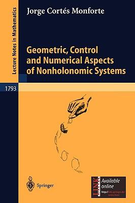 Geometric, Control and Numerical Aspects of Nonholonomic Systems By Cortes Monforte, Jorge/ Monforte, Jorge Cortes